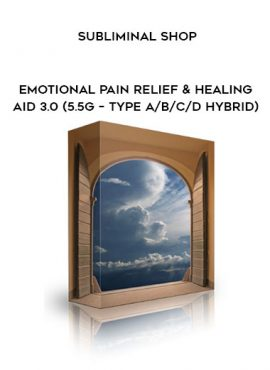 Subliminal Shop - Emotional Pain Relief & Healing Aid 3.0 (5.5G – Type A/B/C/D Hybrid) by https://lobacademy.com/