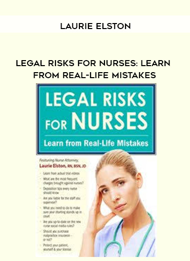 Legal Risks for Nurses: Learn from Real-Life Mistakes - Laurie Elston by https://lobacademy.com/