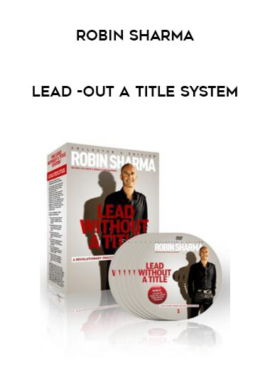 Robin Sharma - Lead -out A Title System by https://lobacademy.com/