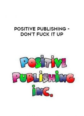 Positive Publishing - Don't Fuck it Up by https://lobacademy.com/