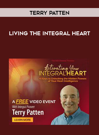 Terry Patten - Living the Integral Heart by https://lobacademy.com/