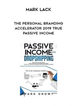 Mark Lack - The Personal Branding Accelerator 2019 True Passive Income by https://lobacademy.com/