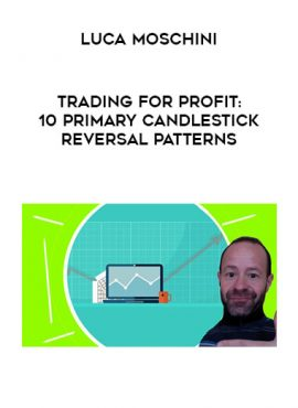 Luca Moschini - Trading for Profit: 10 Primary Candlestick Reversal Patterns by https://lobacademy.com/