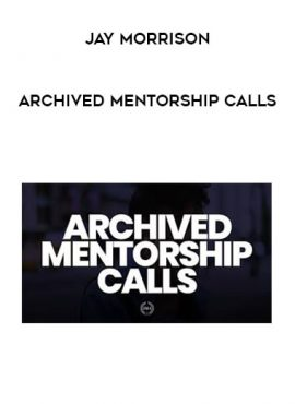 Jay Morrison - Archived Mentorship Calls by https://lobacademy.com/