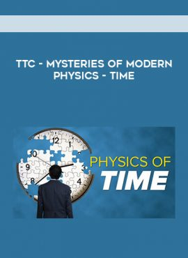 TTC - Mysteries of Modern Physics - Time by https://lobacademy.com/