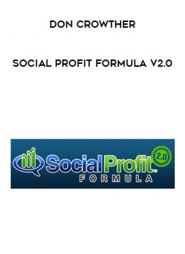 Don Crowther - Social Profit Formula v2.0 by https://lobacademy.com/