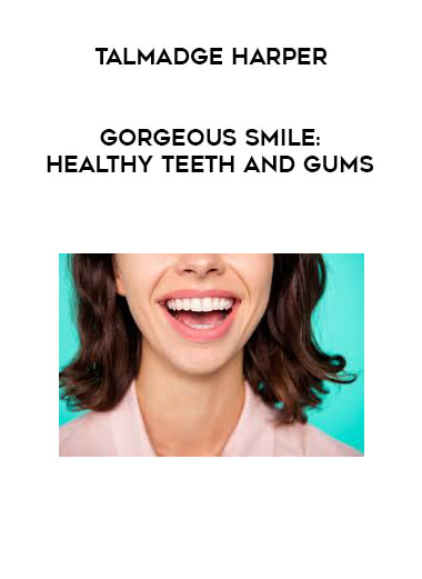 Talmadge Harper - Gorgeous Smile: Healthy Teeth and Gums by https://lobacademy.com/