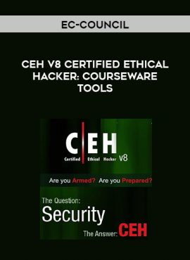 EC-Council - CEH V8 Certified Ethical Hacker: Courseware Tools by https://lobacademy.com/