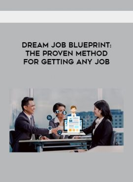 Dream Job Blueprint- The Proven Method For Getting Any Job by https://lobacademy.com/