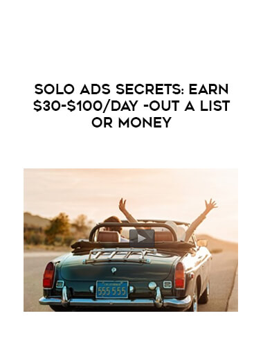 Solo Ads Secrets: Earn $30-$100/day -out a list or money by https://lobacademy.com/
