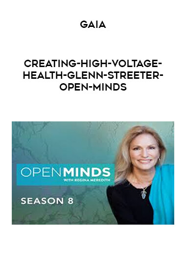 Gaia - Creating-High-Voltage-Health---Glenn-Streeter-Open-Minds by https://lobacademy.com/