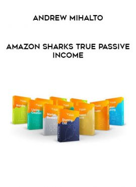 Andrew Mihalto - Amazon Sharks True Passive Income by https://lobacademy.com/