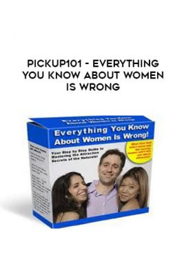 Pickup101 - Everything You Know About Women Is Wrong by https://lobacademy.com/