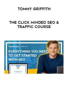 Tommy Griffith - The ClickMinded SEO & Traffic Course by https://lobacademy.com/