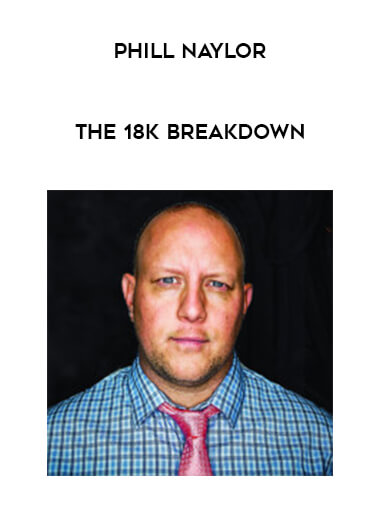Phill Naylor - The 18K Breakdown by https://lobacademy.com/