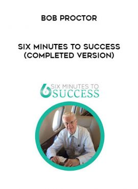 Bob Proctor - Six Minutes to Success (Completed Version) by https://lobacademy.com/