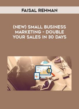 Faisal Rehman - (NEW) Small Business Marketing—DOUBLE Your Sales in 30 Days by https://lobacademy.com/