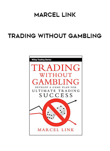 Marcel Link - Trading Without Gambling by https://lobacademy.com/