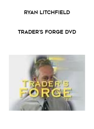 Ryan Litchfield - Trader's Forge DVD by https://lobacademy.com/