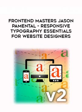 Frontend Masters Jason Pamental - Responsive Typography Essentials for Website Designers by https://lobacademy.com/