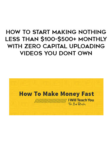 How To Start Making Nothing Less Than $100-$500+ Monthly With Zero Capital Uploading Videos You Dont Own by https://lobacademy.com/