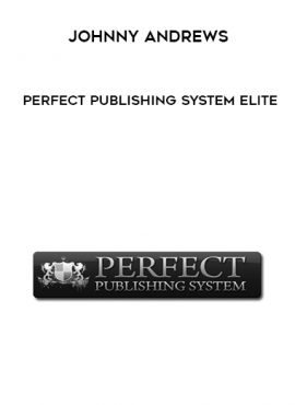 Johnny Andrews – Perfect Publishing System Elite by https://lobacademy.com/