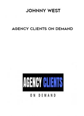 Johnny West – Agency Clients On Demand by https://lobacademy.com/