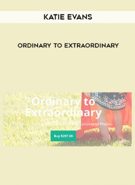 Katie Evans – Ordinary To Extraordinary by https://lobacademy.com/