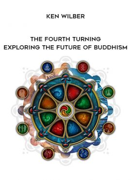 Ken Wilber - The Fourth Turning - Exploring the Future of Buddhism by https://lobacademy.com/