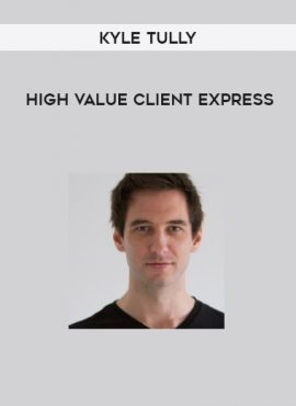 Kyle Tully - High Value Client Express by https://lobacademy.com/