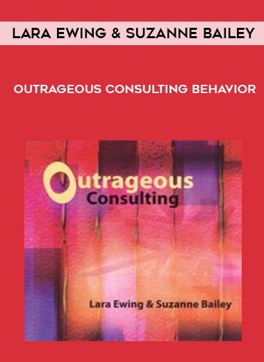 Lara Ewing & Suzanne Bailey – Outrageous Consulting Behavior by https://lobacademy.com/