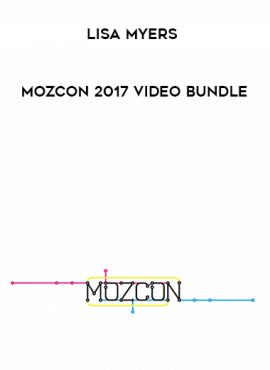 Lisa Myers – MozCon 2017 Video Bundle by https://lobacademy.com/
