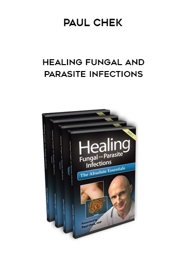 Paul Chek - Healing Fungal and Parasite Infections by https://lobacademy.com/