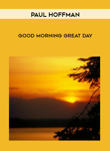 Paul Hoffman - Good Morning Great Day by https://lobacademy.com/