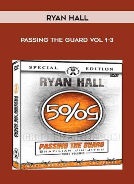 Ryan Hall - Passing the Guard VoL 1-3 by https://lobacademy.com/