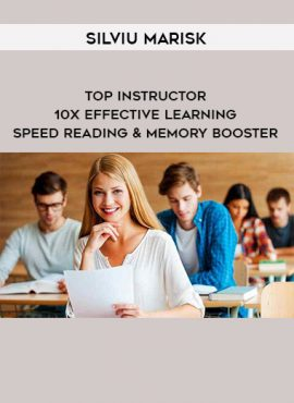 Silviu Marisk – Top Instructor - 10X Effective Learning – Speed Reading & Memory Booster by https://lobacademy.com/