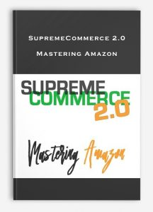 SupremeCommerce 2.0 - Mastering Amazon by https://lobacademy.com/