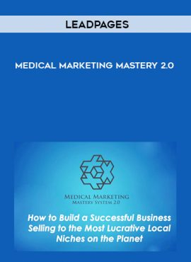 Leadpages - Medical Marketing Mastery 2.0 by https://lobacademy.com/