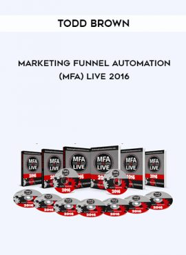 Todd Brown – Marketing Funnel Automation (MFA) Live 2016 by https://lobacademy.com/