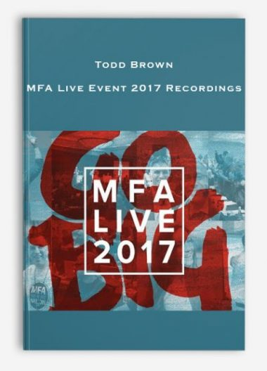Todd Brown - MFA Live Event 2017 Recordings by https://lobacademy.com/