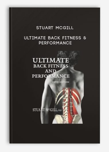 Dr. Stuart M. McGill - The Ultimate Back by https://lobacademy.com/