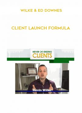 Wilke & Ed Downes – Client Launch Formula by https://lobacademy.com/