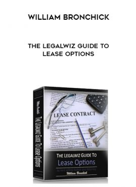William Bronchick – The Legalwiz Guide to Lease Options by https://lobacademy.com/