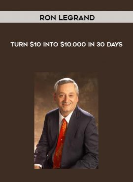 Ron LeGrand – Turn $10 Into $10.000 in 30 Days by https://lobacademy.com/