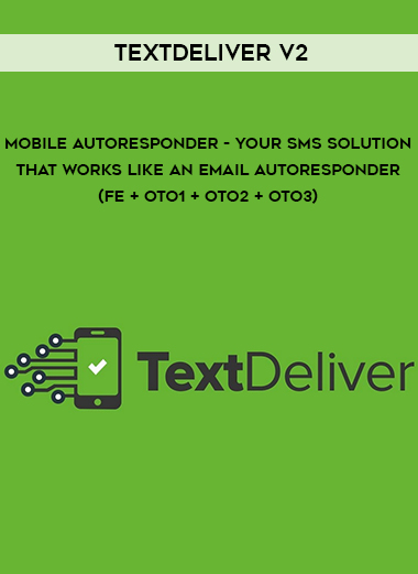 TextDeliver V2 - Mobile Autoresponder - Your SMS Solution That Works Like An Email Autoresponder (FE + OTO1 + OTO2 + OTO3) by https://lobacademy.com/