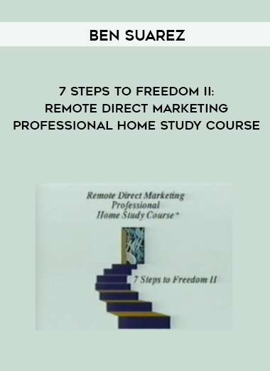 Ben Suarez – 7 Steps to Freedom II: Remote Direct Marketing Professional Home Study Course by https://lobacademy.com/