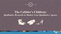 The Cobbler's Children: Qualitative Research to Market Your Qualitative Agency by https://lobacademy.com/
