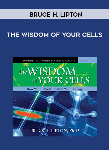 Bruce H. Lipton - THE WISDOM OF YOUR CELLS by https://lobacademy.com/