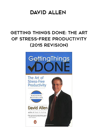 David Allen - Getting Things Done: The Art of Stress-Free Productivity (2015 Revision) by https://lobacademy.com/